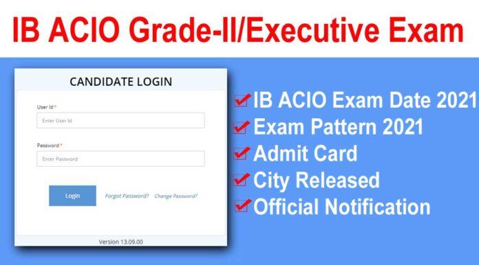आईबी एसीआईओ परीक्षा तिथि 2021: प्रवेश पत्र और शहर का विमोचन